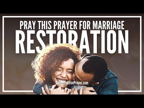 Prayer For Marriage Restoration - Prayer For Restoration Of Marriage