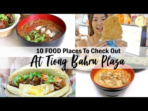 10 FOOD Places To Check Out At Tiong Bahru Plaza