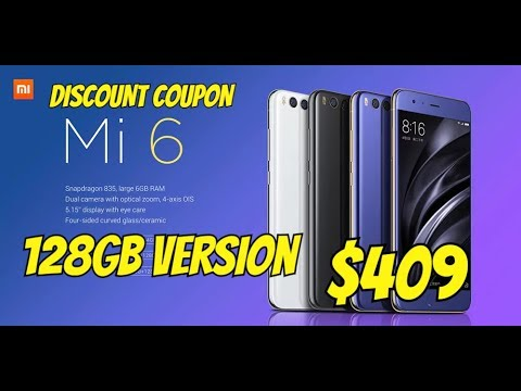 Xiaomi Mi6 Discount Coupon for 128GB version ONLY $409 Best time to buy flagship smartphone