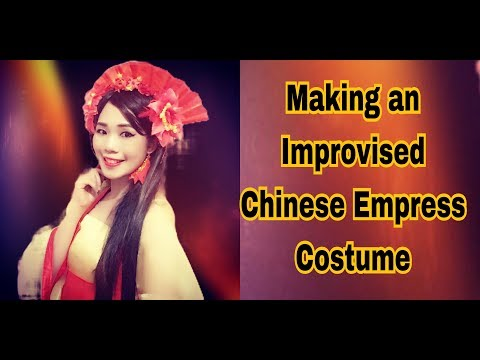 Making an improvised Chinese Empress Costume
