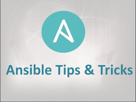 Ansible Automation  | Ansible  Tips and Tricks