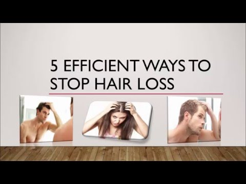 Five Efficient Ways To Stop Hair Loss