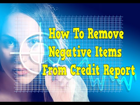How To Remove Negative Items From Credit Report, What Is A Bad Credit Score,  Help To Fix My Credit