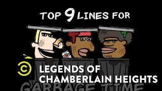 Legends of Chamberlain Heights - Exclusive - Top 9 Lines for Garbage Time