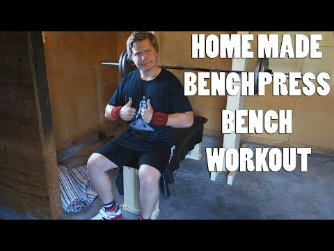 Home Made Bench Press Bench Workout!