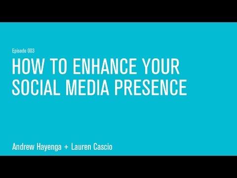 How to enhance your social media presence
