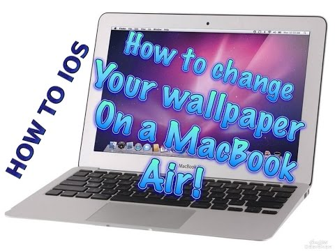 How to Apple~ How to change your background/wallpaper on a MacBook Air!