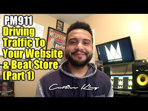 Producer Motivation 911 - Driving Traffic To Your Website & Beat Store (Part 1)