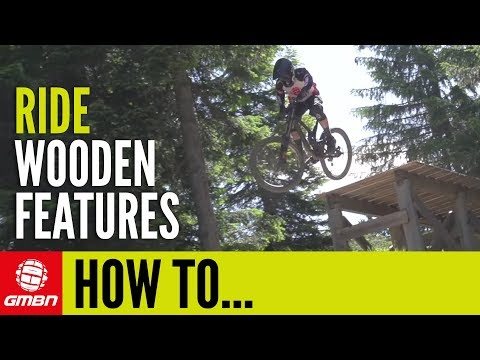 How To Ride Wooden Bike Park Features   Mountain Bike Skills