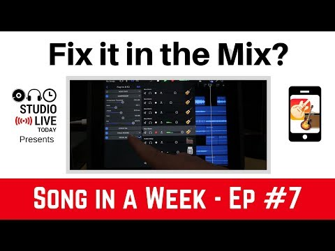 Fix it in the Mix? - Completing my Song in a Week - Ep #7