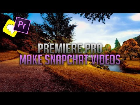How To: Make Snapchat Videos in Premiere Pro CC 2018