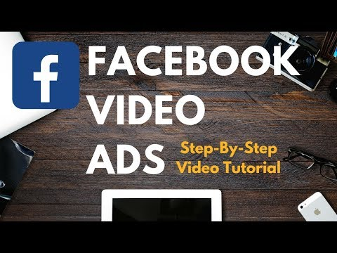 Facebook Video Ads - How To Create A Facebook Video Ad Tutorial