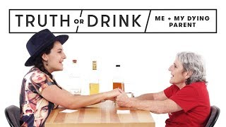 Me and My Dying Parent | Truth or Drink | Cut