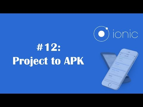Ionic Framework Tutorial 12: Exporting Project To APK