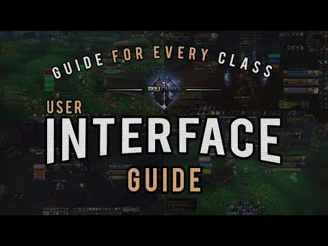 [WoW] The ALL-CLASS User Interface Guide - Customize your UI like a Pro!