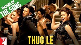Making of the song - Thug Le | Ladies vs Ricky Bahl | Ranveer Singh | Anushka Sharma