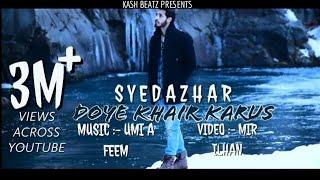 DOYE KHAIR KARUS   SYED AZHAR   EVIL STREET PRODUCTIONS  KASHMIRI HIT SONG