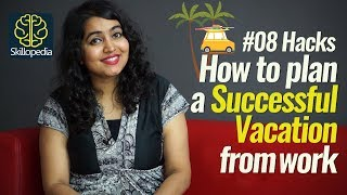 08 steps to plan a successful and stress-free vacation from work – Soft skills Training video