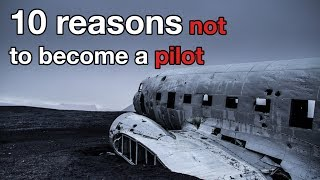 10 Reasons Not To Become A Pilot