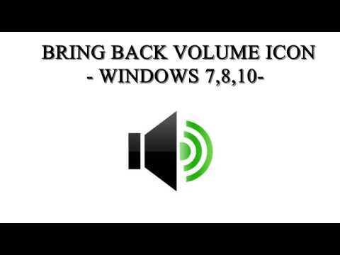 How to fix: Volume Icon disappeared ! Tutorial for Windows [7,8,8.1,10]
