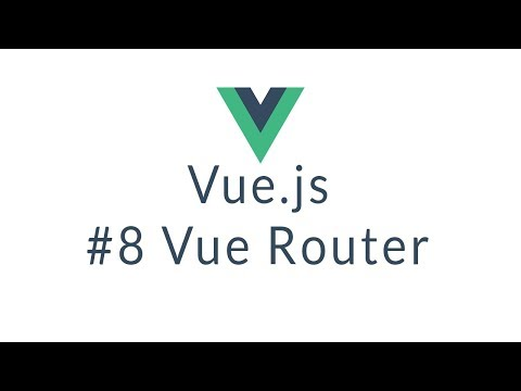 Vuejs Tutorial #8 - Vue Router