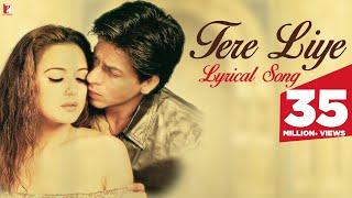 Lyrical: Tere liye Song with Lyrics | Veer-Zaara | Shah Rukh Khan | Preity Zinta | Javed Akhtar