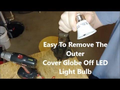 Easy DIY How To Remove Outer Lens Cover Globe Off LED Light Bulb Exposing Leds Grow Bulb Aquarium.