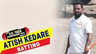 Atish Kedare Batting | UK Tiger Championship 2019, Ghatkopar, Mumbai