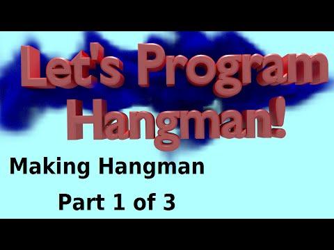 Let's Program Hangman - Making Hangman 1 of 3