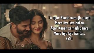 Kaash | The Zoya Factor | Arijit Singh, Alyssa Mendonsa | Sonam Kapoor, Dulquer Salmaan | Shankar |