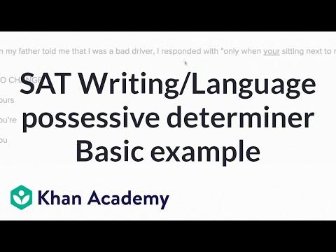 Writing: Possessive determiners — Basicexample | Writing & Language | SAT | Khan Academy