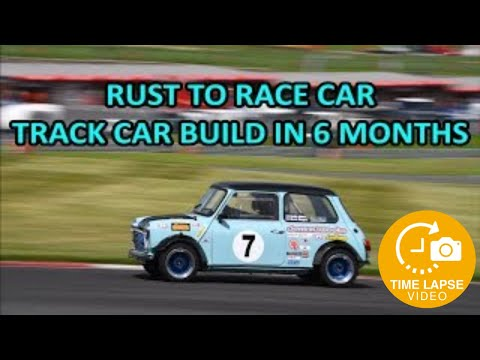 Classic Mini Race / Track Build Time Lapse - Rust to Race Car in 6 Months