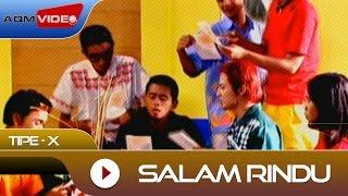 Tipe-X - Salam Rindu | Official Video