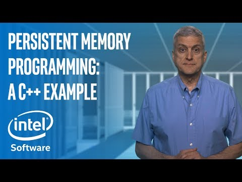 A C++ Example: Persistent Memory Programming Series | Intel Software