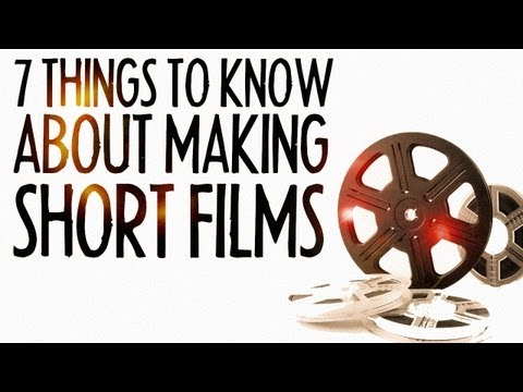 7 Things to Know About Making Short Films! : FRIDAY 101