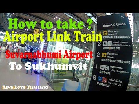 How to take airport link train from Suvarnabhumi Bangkok airport to Sukhumvit