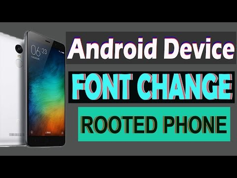 HOW TO CHANGE FONT IN ROOTED PHONE