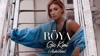 Röya - Gic Kimi (Audio Video)