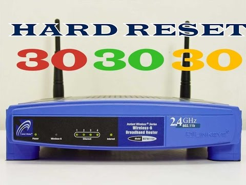 Como hacer Hard Reset 30/30/30 en Routers Linksys