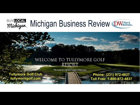 Tullymore Golf Resort - Review - Stanwood, Michigan - Top Rated Golf Course