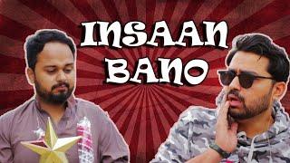 Insaan Bano | Comedy Sketch | The Idiotz