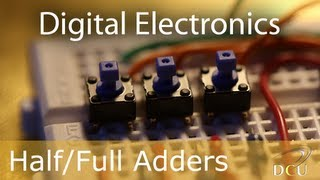 Digital Electronics: The Half Adder and Full Adder