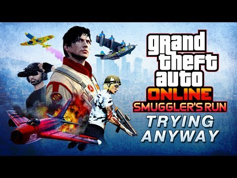 GTA Online - Trying Anyway [#SMUGGLERS Rockstar Editor Winner]