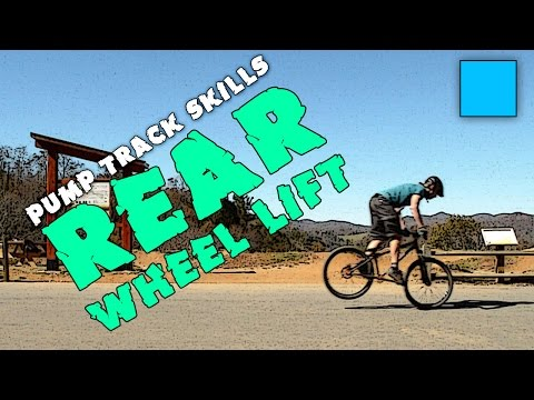 Pump Track Skills - How to Rear Wheel Lift