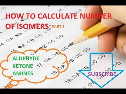 How to calculate isomers tricks:[aldehyde, ketone, amines]