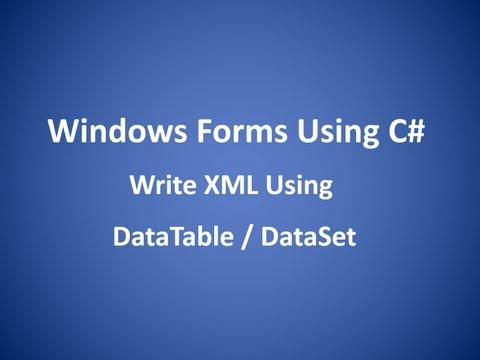 Create / Write XML File Using DataTable / DataSet in C#