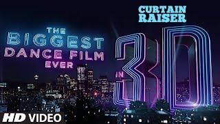 Curtain Raiser: The Biggest Dance Film In 3D | Varun Dhawan |Katrina Kaif|Remo D