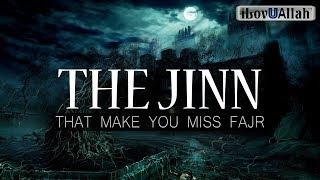 The Jinn That Make You Miss Fajr