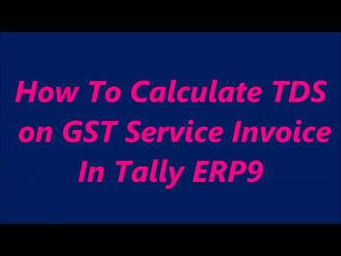 How To Calculate TDS on GST Service Invoice In Tally ERP9 || TDS Calculation along with GST