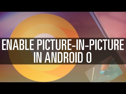 Enable Picture in Picture Mode - Android O